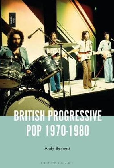 British Progressive Pop 1970-1980 - Bennett Andy Bennett