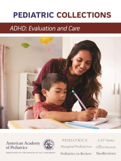 ADHD: Evaluation and Care - American Academy of Pediatrics (AAP)