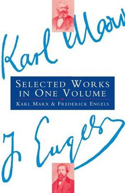 Selected Works - Karl Marx