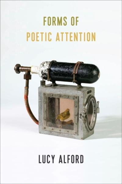 Forms of Poetic Attention - Lucy Alford