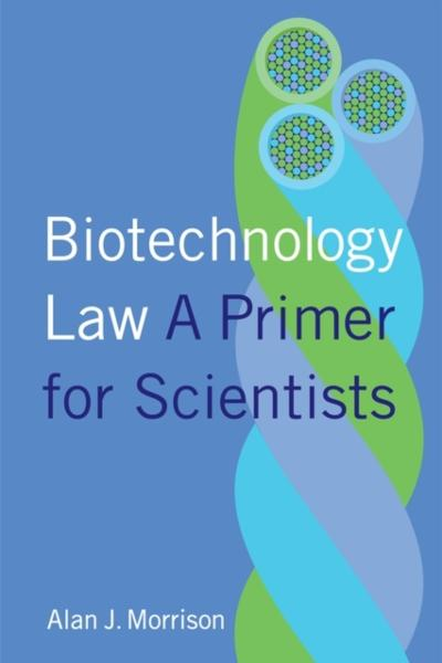 Biotechnology Law - Alan J. Morrison