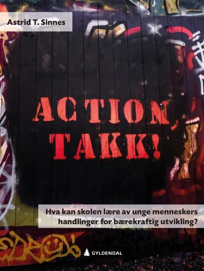 Action, takk! - Astrid T. Sinnes