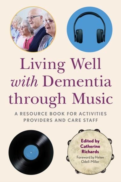 Living Well with Dementia through Music - Catherine Richards