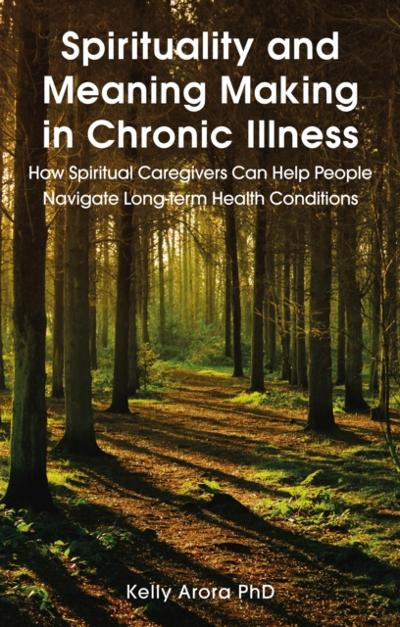 Spirituality and Meaning Making in Chronic Illness - Kelly Arora