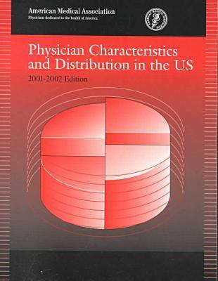 Physician Characteristics and Distribution in the US - American Medical Association