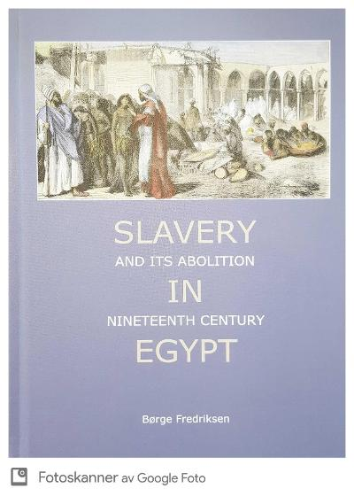 Slavery and its abolition in nineteenth century Egypt - Børge Fredriksen