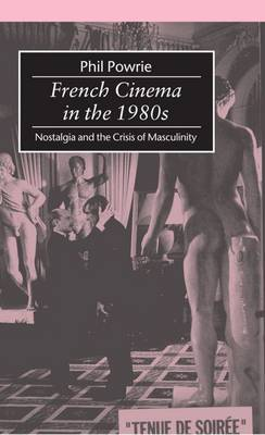 French Cinema in the 1980s - Phil Powrie