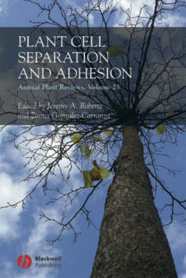 Plant Cell Separation and Adhesion - Jeremy A. Roberts
