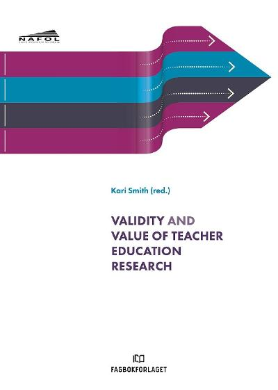 Validity and value of teacher education research - Kari Smith
