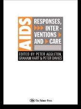 AIDS: Responses, Interventions and Care - Peter Aggleton Graham Hart Peter Davies