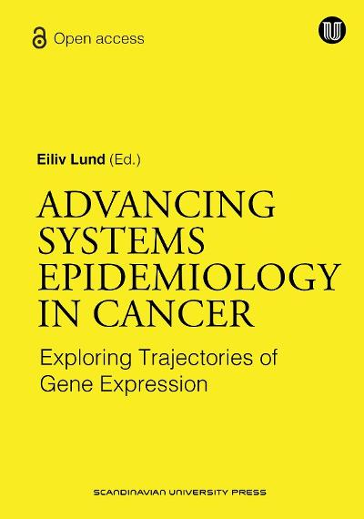 Advancing systems epidemiology in cancer - Eiliv Lund