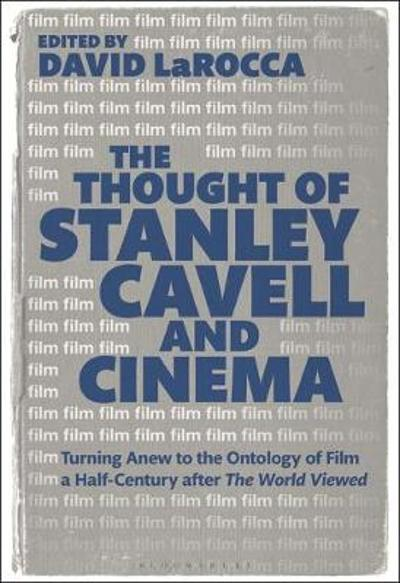 Thought of Stanley Cavell and Cinema - LaRocca David LaRocca