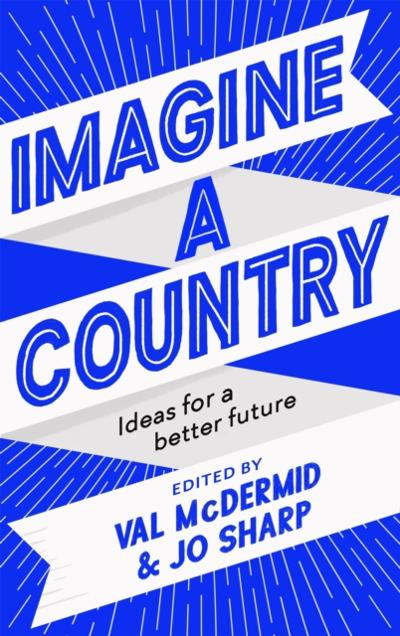 Imagine A Country - Val McDermid