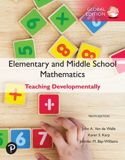 Elementary and Middle School Mathematics: Teaching Developmentally, Global Edition - John A. Van de Walle