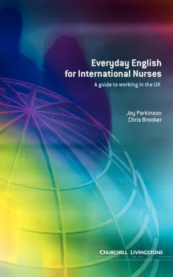 Everyday English for International Nurses - Joy Parkinson