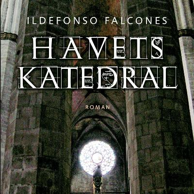 Havets katedral - Ildefonso Falcones