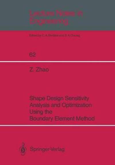 Shape Design Sensitivity Analysis and Optimization Using the Boundary Element Method - Zhiye R. Zhao