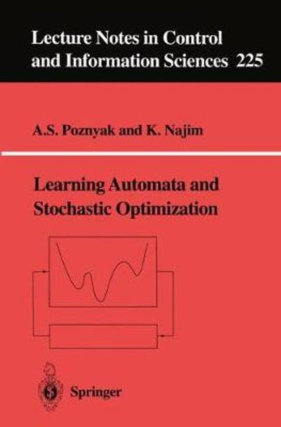 Learning Automata and Stochastic Optimization - A.S. Pozniak