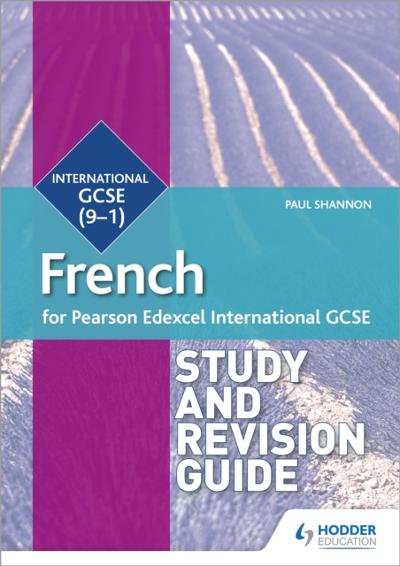 Pearson Edexcel International GCSE French Study and Revision Guide - Paul Shannon