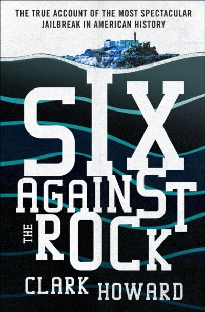 Six Against the Rock - Clark Howard