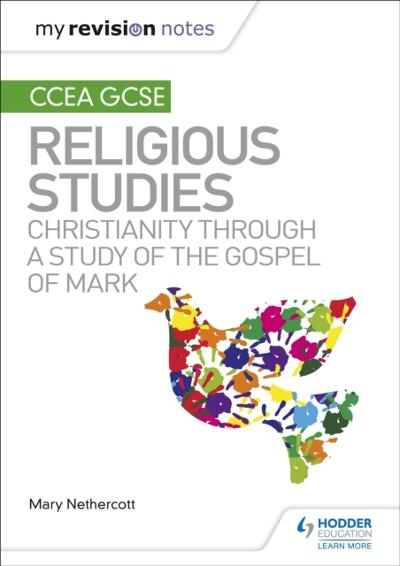 My Revision Notes CCEA GCSE Religious Studies: Christianity through a Study of the Gospel of Mark - Mary Nethercott