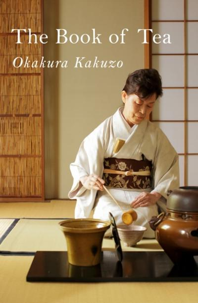 Book of Tea - Okakura Kakuzo