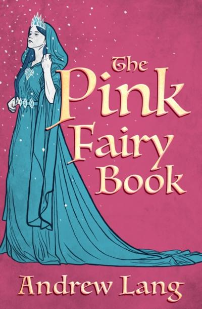 Pink Fairy Book - Andrew Lang