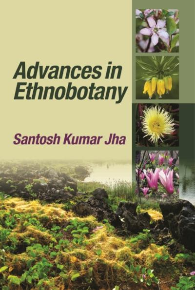 Advances In Ethnobotany - Santosh Kumar Jha