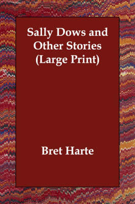 Sally Dows and Other Stories - Bret Harte
