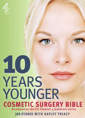 10 Years Younger Cosmetic Surgery Bible - Jan Stanek