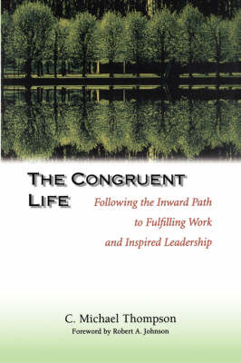 Congruent Life Fulfilling Work and Inspired Leadership - Thompson