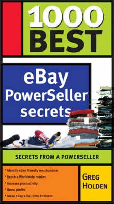 1000 Best Ebay Powerseller Secrets - Greg Holden