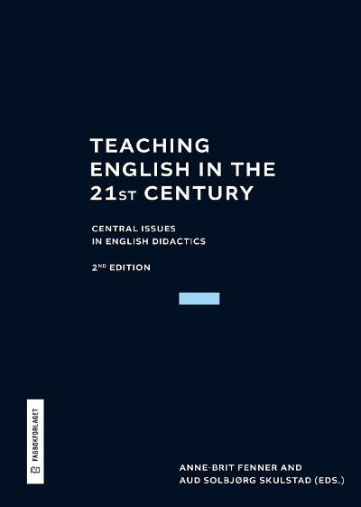 Teaching English in the 21st century - Anne-Brit Fenner