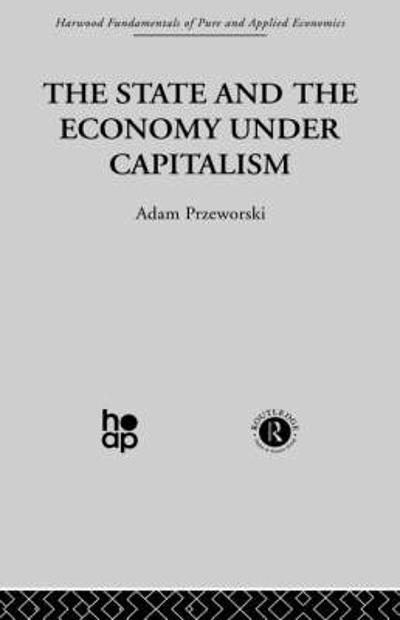 The State and the Economy Under Capitalism - Adam Przeworski