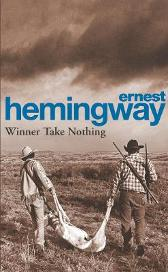 Winner Take Nothing - Ernest Hemingway