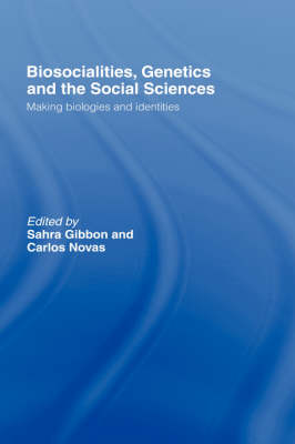 Biosocialities, Genetics and the Social Sciences - Sahra Gibbon