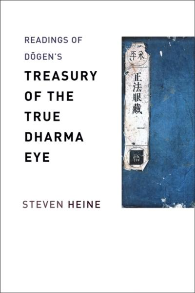 Readings of Dogen's &quote;Treasury of the True Dharma Eye&quote; - Steven Heine
