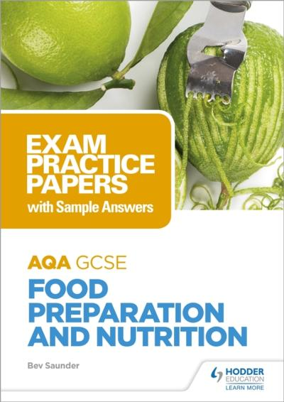 AQA GCSE Food Preparation and Nutrition: Exam Practice Papers with Sample Answers - Bev Saunder