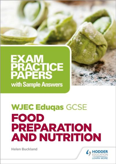WJEC Eduqas GCSE Food Preparation and Nutrition: Exam Practice Papers with Sample Answers - Helen Buckland