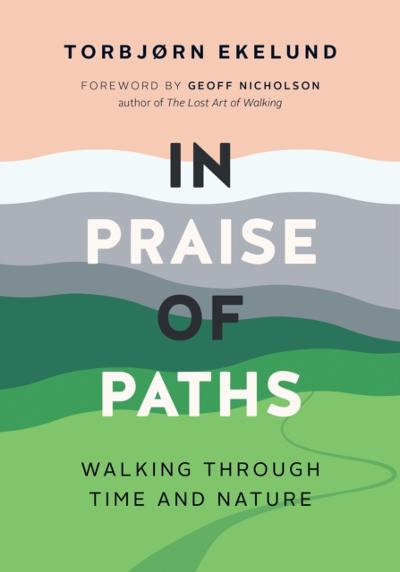 In Praise of Paths - Torbjorn Ekelund