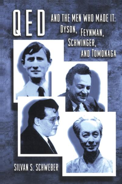 QED and the Men Who Made It - Silvan S. Schweber