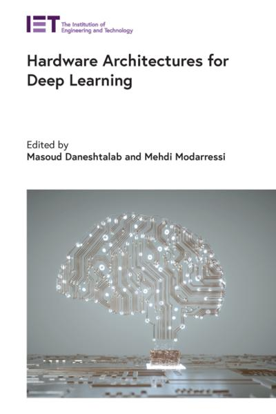 Hardware Architectures for Deep Learning - Daneshtalab Masoud Daneshtalab