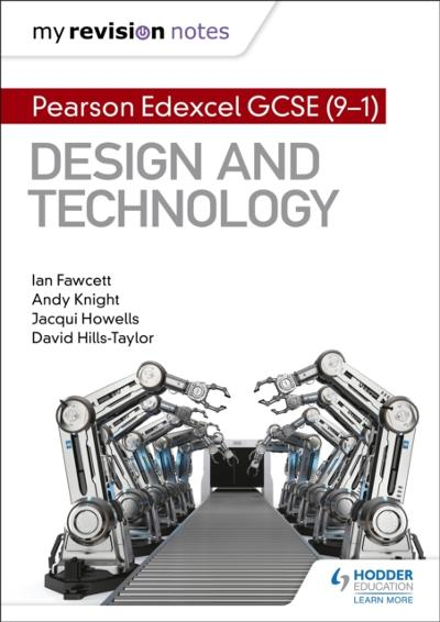 My Revision Notes: Pearson Edexcel GCSE (9-1) Design and Technology - Ian Fawcett