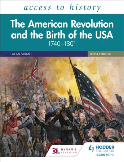 Access to History: The American Revolution and the Birth of the USA 1740 1801, Third Edition - Vivienne Sanders