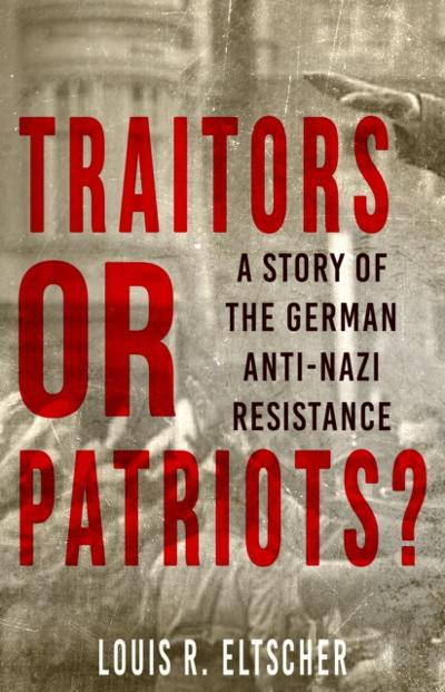 Traitors or Patriots? - Louis R. Eltscher