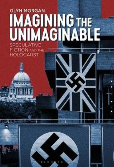 Imagining the Unimaginable - Morgan Glyn Morgan