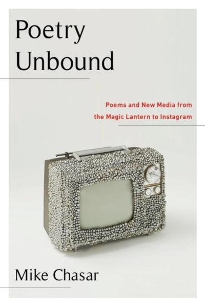 Poetry Unbound - Mike Chasar