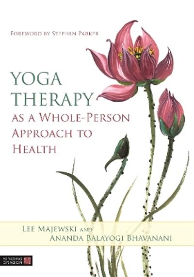 Yoga Therapy as a Whole-Person Approach to Health - Lee Majewski