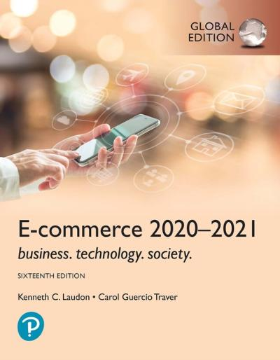 E-Commerce 2020-2021: Business, Technology and Society, Global Edition - Kenneth C. Laudon