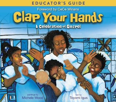 Clap Your Hands Educator's Guide - Toyomi Igus